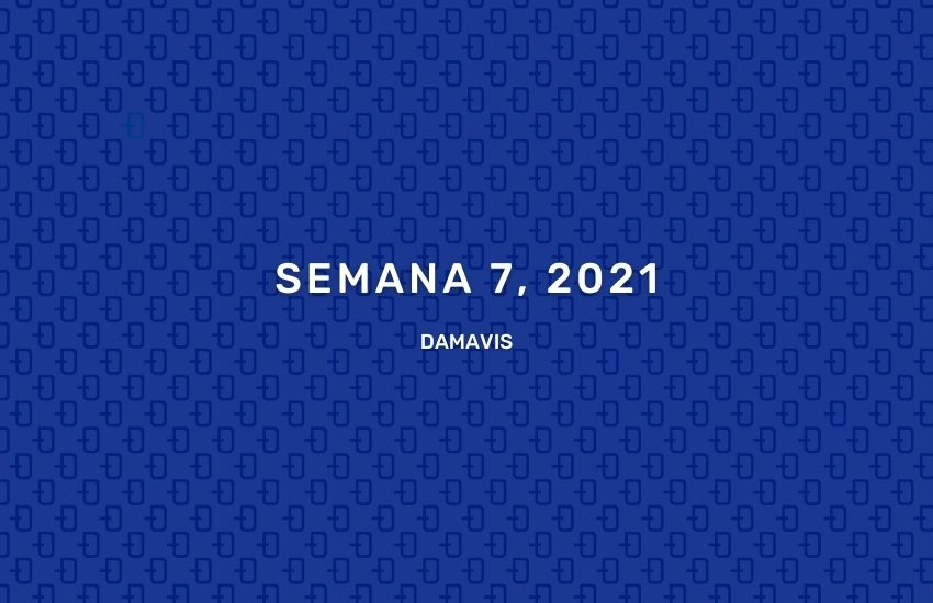 damavis-resumen-de-la-semana-7-del-2021