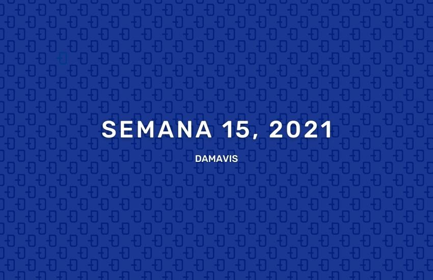 Damavis-Resumen-Semana-15-2021
