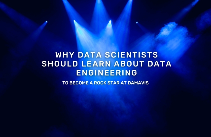 why-data-scientists-should-learn-about-data-engineering-at-damavis