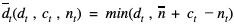 dt(dt , ct , nt) = min(dt , n + ct -nt)