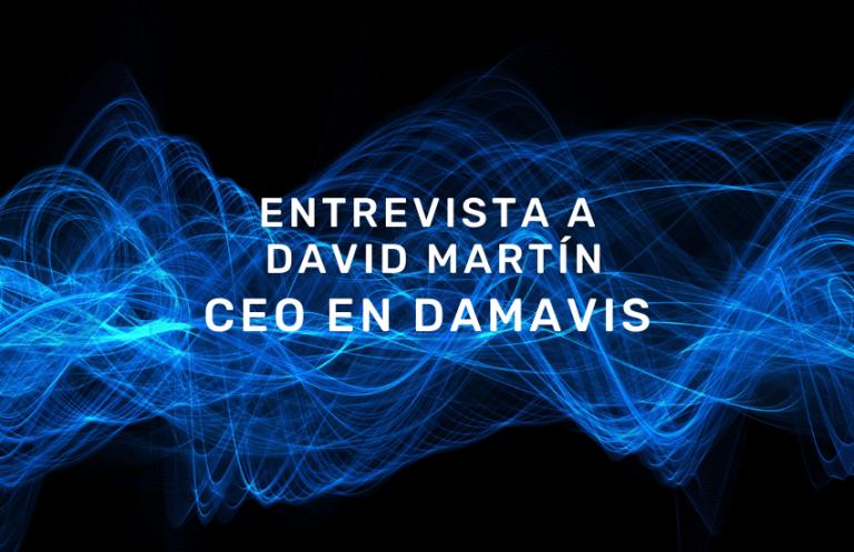 Entrevista a David Martín CEO en Damavis