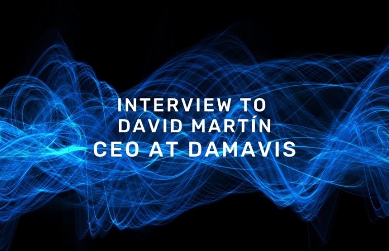 Interview to David Martín CEO at Damavis
