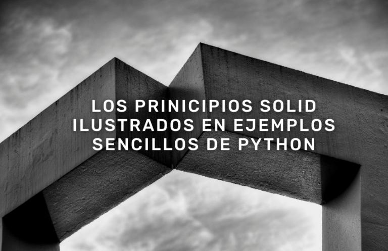 Los principios SOLID ilustrados en ejemplos sencillos de Python
