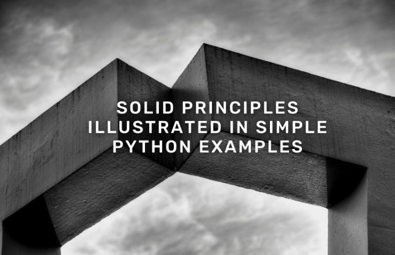 SOLID principles illustrated in simple Python examples